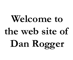 Welcome to the web site of Dan Rogger